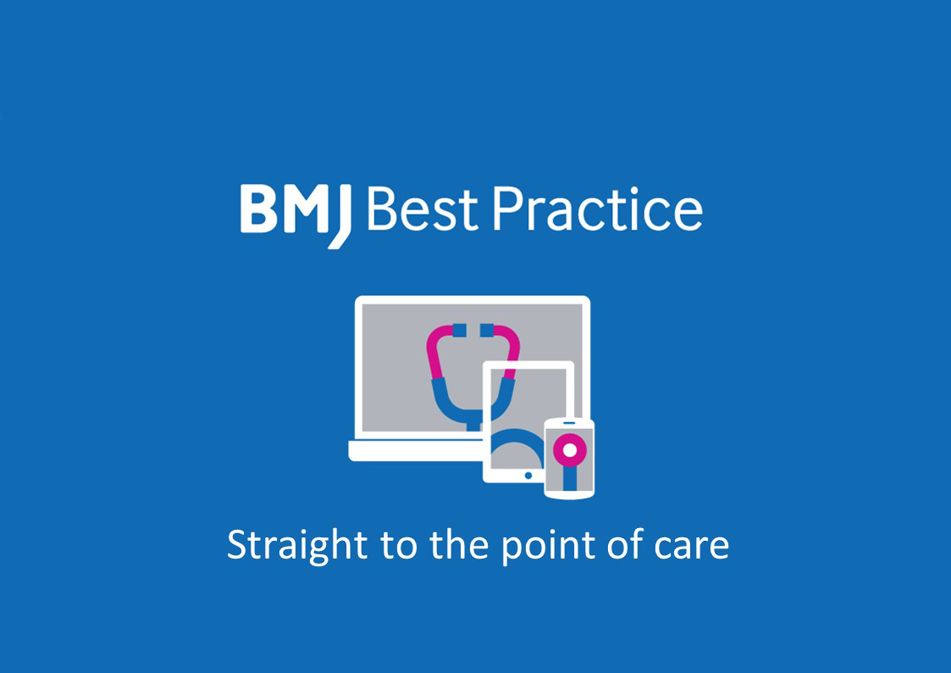 Introducing the BMJ Best Practice